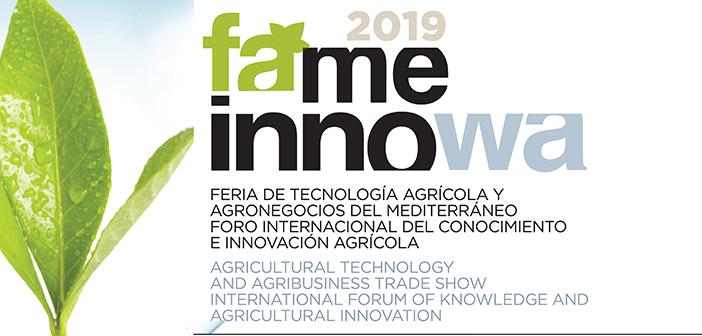 FAME INNOWA 2019, Feria de Tecnología Agrícola y Agronegocios del Mediterráneo. Foro Internacional del Conocimiento e Innovación Agrícola. En IFEPA TORRE PACHECO